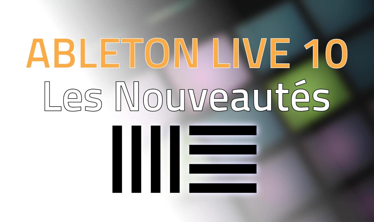 Ableton Live 10 - les Nouveautés